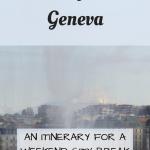 2 days in Geneva Itinerary Pinterest Graphic