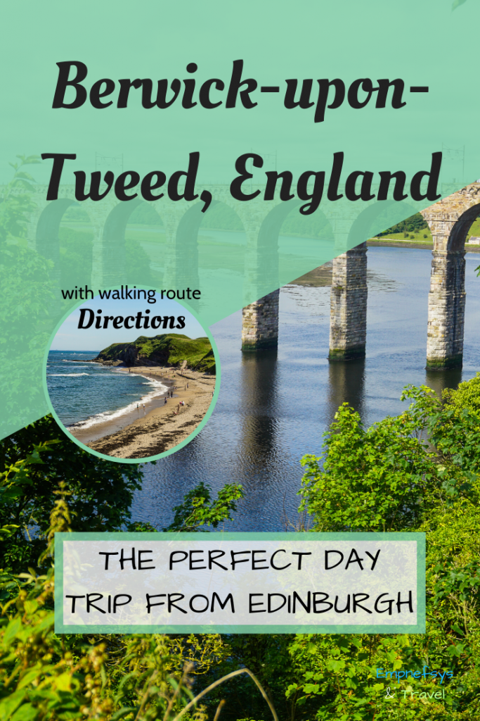 Day Trip to Berwick-upon-Tweed England Pinterest Graphic