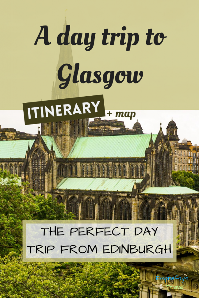 Day trip to Glasgow Scotland from Edinburgh Pinterest Graphic