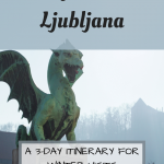 Pinterest Graphic for 3 Days in Ljubljana and Things to Do