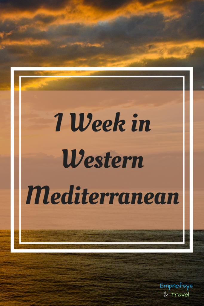 Pinterest Graphic for 1 Week in Western Mediterranean